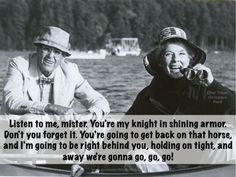 On Golden Pond, great movie quote. Filmed in Squam Lake, NH.