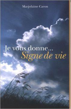 Je vous donne... Signe de vie: Amazon.com: Marjolaine Caron: Books Signs, Film, Audiobooks, Amazon, Romans, Livres, Movie, Amazons, Film Stock