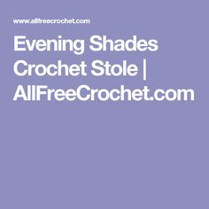 Evening Shades Crochet Stole | AllFreeCrochet.com