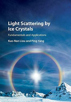 Light Scattering by Ice Crystals: Fundamentals and Applic... http://www.amazon.com/dp/0521889162/ref=cm_sw_r_pi_dp_9Eslxb11C6MDF