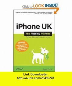 iPhone UK The Missing Manual (9780955750625) David Pogue , ISBN-10: 0955750628  , ISBN-13: 978-0955750625 ,  , tutorials , pdf , ebook , torrent , downloads , rapidshare , filesonic , hotfile , megaupload , fileserve