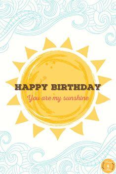 Happy Birthday! You are my sunshine Happy Birthday Sunshine, Happy Birthday Honey, Happy Birthday Text, Happy Birthday Images, Birthday Fun, Birthday Parties, Singing Birthday Cards, Birthday Cards For Son, Birthday Clips