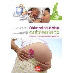Mes tops pour une grossesse au naturel ... - Livre pour une grossesse au naturel