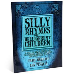 We all know that when I have children, they will be belligerent.