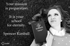 Whether you end up going on a mission or not, preparing for a mission will move you along in your spiritual progression and bless your life and the lives of those around you for eternity
