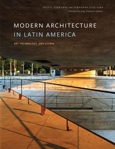 24 best architecture images on pinterest architecture cities and city modern architecture in latin america art technology and utopia by luis e carranza and fernando luiz lara foreword by jorge francisco liernur fandeluxe