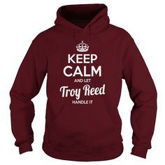 Troy Reed Shirts keep calm and let Troy Reed handle it Troy Reed Tshirts Troy Reed T-Shirts Name shirts Troy Reed my name Troy Reed guys ladies tees Hoodie Sweat Vneck Shirt for Troy Reed #gift #ideas #Popular #Everything #Videos #Shop #Animals #pets #Architecture #Art #Cars #motorcycles #Celebrities #DIY #crafts #Design #Education #Entertainment #Food #drink #Gardening #Geek #Hair #beauty #Health #fitness #History #Holidays #events #Home decor #Humor #Illustrations #posters #Kids #parenting…