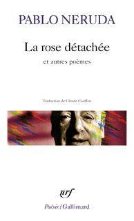 La Rose détachée et autres poèmes - Poésie/Gallimard - GALLIMARD - Site Gallimard