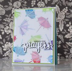Sending you prayers! I love how Kathy used the vellum to mute some of the bright colors.