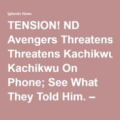 TENSION! ND Avengers Threatens Kachikwu On Phone; See What They Told Him. – Igberetv News