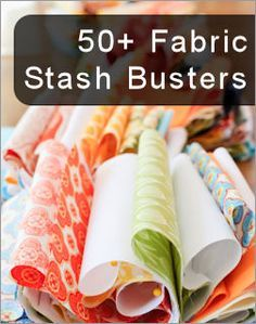 Save those scraps! Here's a big new collection of free tutorials and patterns to help use up those fabric pieces and remnants you have tucked away in your craft room (updated 2012).