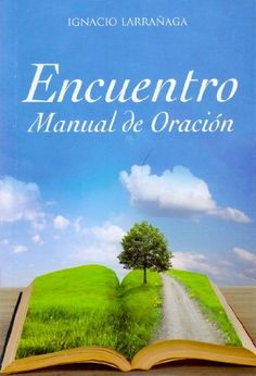Encuentro Manual De Oración by Ignacio Larrañaga #Spanish language edition #book http://www.amazon.com/dp/9687581522/ref=cm_sw_r_pi_dp_er5hub1X92843