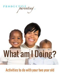 Productive Parenting: Preschool Activities - What am I Doing? - Late Two-Year Old Activities