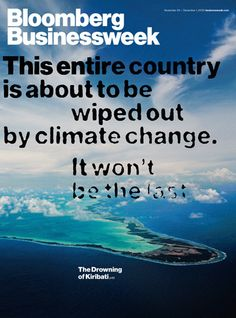Regardless if Bloomberg Businessweek's cover about the sinking of the island Kiribati is animated or static it just shows the very true and ...