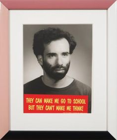 Cary Leibowitz, 'Bumper Sticker Self-Portrait (They Can Make Me Got to School but They...)', 1990, collage, 22 x 18 in..jpg 375 × 449 pixels