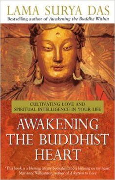 Awakening The Buddhist Heart eBook: Lama Surya Das: Amazon.co.uk: Books