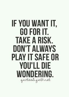 Take a risk..