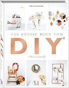 """DIY BUCH: """"Das grosse Buch vom DIY"""" mit richtig vielen Projekten zum Selber- und Nachmachen!  (affiliate link)"""