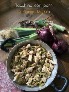 Briciole di Sapori: Tacchino con porri al garam masala. Una buona rice...