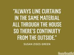 Use the same curtain lining throughout your house. housebeautiful.com.  Good for curb appeal. #Home Garden