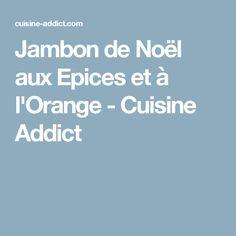 Jambon de Noël aux Epices et à l'Orange - Cuisine Addict