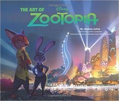 The Art of Zootopia: Amazon.es: Jessica Julius, John Lasseter, Byron Howard: Libros en idiomas extranjeros