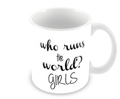 Who Runs the World? Girls 11 Oz Coffee Mug Geek Details http://www.amazon.com/dp/B00LROR5YC/ref=cm_sw_r_pi_dp_77xXtb1N0MM582S4