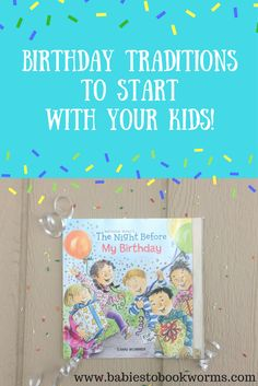 Celebrate your child's special day with these fun birthday traditions and activities!  Birthday Ideas | Birthday Traditions | Birthday Crafts | Kid's Birthday Books