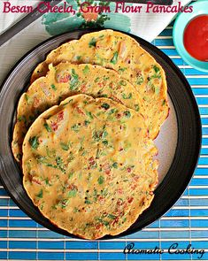 Aromatic Cooking: Besan Cheela, Gram Flour Pancakes