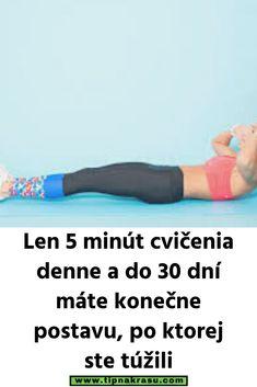 Len 5 minút cvičenia denne a do 30 dní máte konečne postavu, po ktorej ste túžili Health Fitness, Workout, Plank, Exercises, Sporty, Diets, Bulletin Board, Work Outs, Exercise Routines