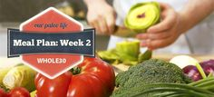 Whole30 Meal Plan: Week 2 - Our Paleo Life