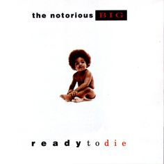 #18. The Notorious B.I.G. - Ready To Die (1994)