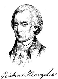Richard Henry Lee - Signer of the Declaration of Independence (Virginia) American Independence, Declaration Of Independence, Independence Day, Richard Henry Lee, Westmoreland County, Thing 1, Founding Fathers, American Revolution, History Facts