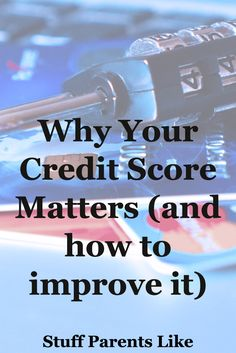 Your Credit Score matters...I don't care what the self-proclaimed experts say - IT IS IMPORTANT. Find out why and how to improve it.