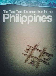 TIC TAC TOE. More FUN in the Philippines!