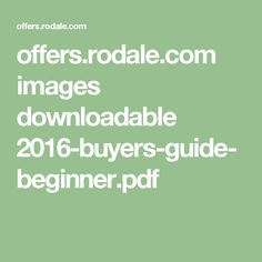 offers.rodale.com images downloadable 2016-buyers-guide-beginner.pdf