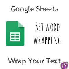 Wrapping in Google Sheets