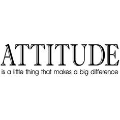 Wall\ Sayings\ Vinyl\ Lettering Attitude Is A Little Thing That Makes... ❤ liked on Polyvore