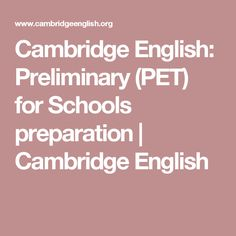 Cambridge English: Preliminary (PET) for Schools preparation | Cambridge English