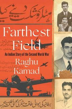 'Farthest Field: An Indian Story of the Second World War,' by Raghu Karnad