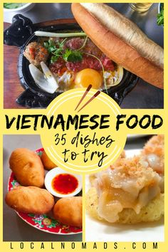 35 Vietnamese food Dishes to Try After traveling in Vietnam for 6 months, we've hardly scratched the surface of  Vietnamese Cuisine, but here is a list of our  35 favorite Vietnamese dishes you must try in Vietnam.  #vietnam #travelvietnam #vietnamese #food