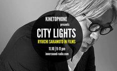 CITY LIGHTS FILM MUSIC RADIOSHOW Season 8 - RYUICHI SAKAMOTO in Films Light Film, Season 8, City Lights, Films, Community, Board, Music, Image, Movies