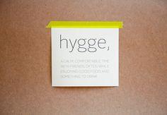 hygge~ my favorite Danish word♥