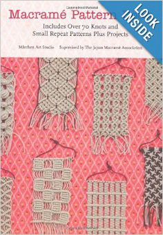 Macrame Pattern Book: Includes Over 70 Knots and Small Repeat Patterns Plus Projects: Marchen Art: 9781250034014: Amazon.com: Books