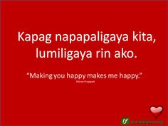 """English to Tagalog Love Quote: """"Making you happy makes me happy. Love Quotes For Her, Cute Love Quotes, Qoutes About Love, Quotes For Him, Quotes Quotes, Filipino Quotes, Filipino Words, Tagalog Love Quotes, Tagalog Quotes"""