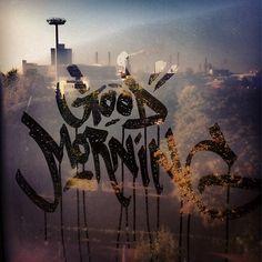 good morning - graffiti tag