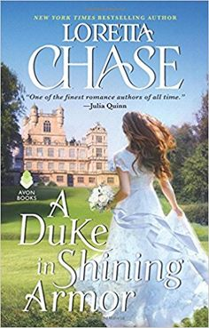 A Duke in Shining Armor: Difficult Dukes by Loretta Chase.