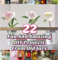 Diy Projects: 22 Fun And Amazing DIY Projects From Old Jars