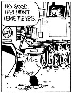 Calvin and Hobbes - No good. They didn't leave the keys.