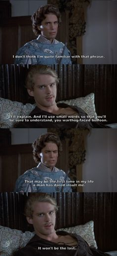 """I'll explain. And I'll use small words so that you'll be sure to understand."" (The Princess Bride)"